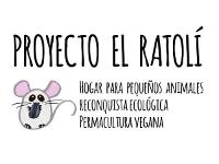 Proyecto El Ratolí - Refugio de pequeños animales - Permacultura Vegana